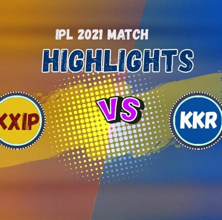 IPL 2021 – PBKS vs KKR 21st  Match Highlights
